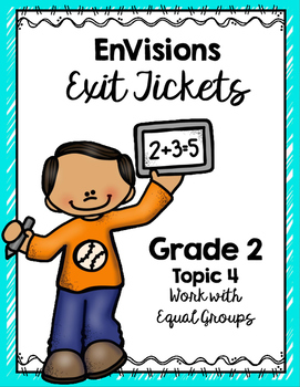 EnVisions Exit Tickets Grade 2 Topic 4