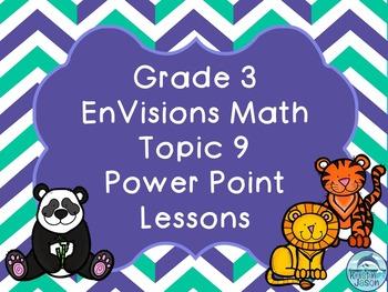 Grade 3 EnVisions Math Topic 9 Common Core Aligned Power P