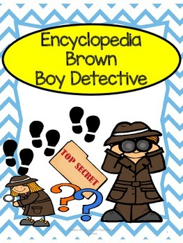 Encyclopedia Brown Boy Detective - Novel Study by Creative Works