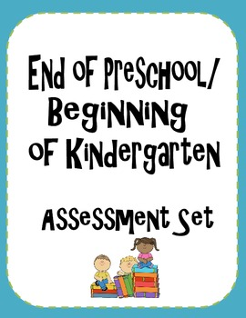 End of Preschool/ Kindergarten Assessment Set