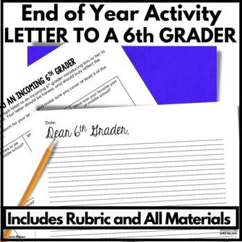 Middle School End of Year Activities: Letter to a 6th Grader