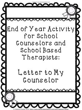 End of Year Activity for Counseling - Letter to My Counselor