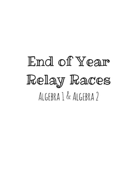 End of Year Algebra 1 and Algebra 2 Relay Races