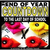 End of Year Countdown Activity Cards- 20 Activities for th
