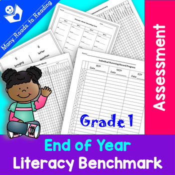 End of Year Literacy Benchmark Assessment: Grade 1