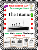 End of Year Math Review Titanic Scavenger Hunt Grades 4,5,6,7
