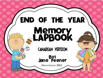 End of Year Memory Lapbook (Canadian Version)