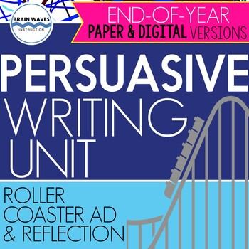 End-of-Year Persuasive Writing Unit - Designing a Roller C