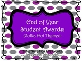 End of Year Student Awards- Polka Dot Themed!
