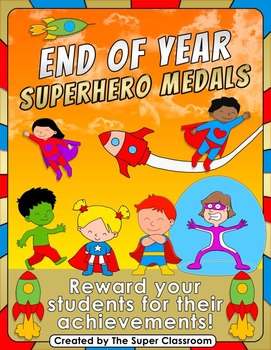 End of Year - Superhero Medals
