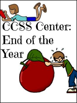 End of Year Text Based Center CCSS