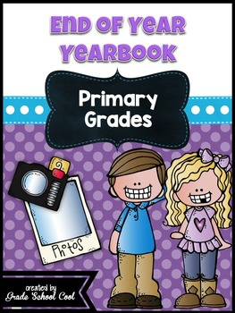 End of Year Yearbook: Primary Grades