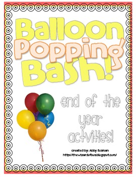 End of the School Year Activities - Balloon Popping Bash