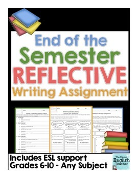 End of the Semester/Year/Unit Reflective Writing Assignmen