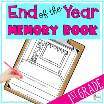 End of the Year 1st Grade Memory Book
