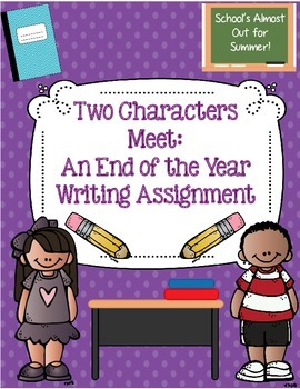End of the Year Activity: 2 Characters Meet Writing Prompt