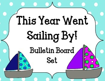 End of the Year Bulletin Board Set. Boats. This Year Went