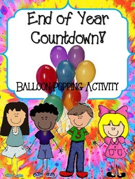 End of the Year Countdown! Balloon Pop Activity/Behavior M