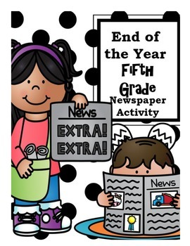 End of the Year Fifth Grade Newspaper Activity