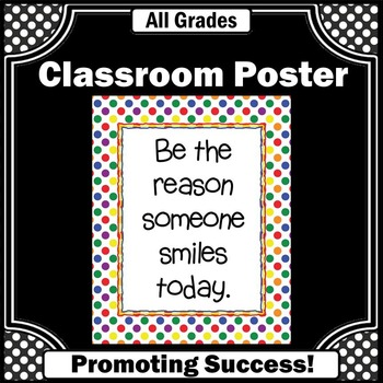 Be the Reason Someone Smiles Today Polka Dot Classroom Dec