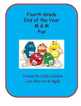 Fourth Grade End of the Year M & M Fun