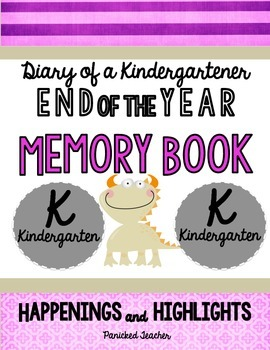 End of the Year Memory Book: Diary of a Kindergartener