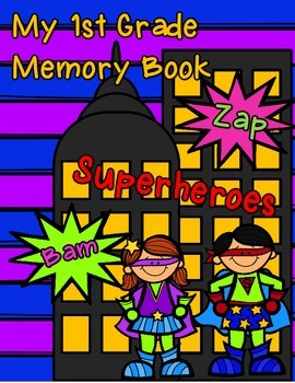 End of the Year Memory Book (superhero) 1st Grade