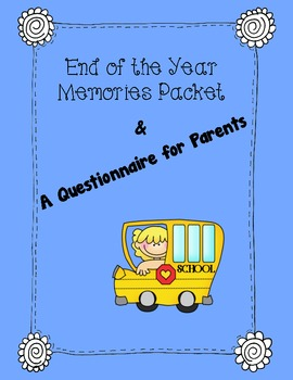 End of the Year Memory Booklet and Parent Questionnaire