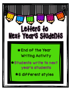 End of the Year Student Letters- Students Write to Next Ye