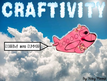 End of the Year Summer Craftivity ~ Soaring into Summer