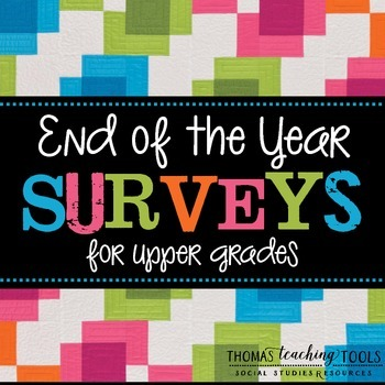 End of the Year Surveys for Upper Grades