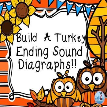 Ending  Sound Diagraphs ( Build A Turkey)