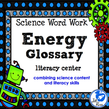 Energy Glossary: Literacy Station combining Science and Li