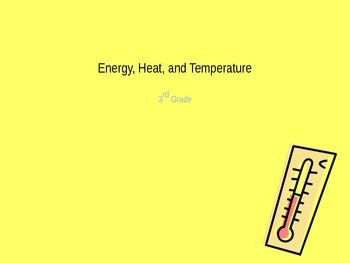 Energy, Heat, and Temperature PowerPoint