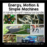 Energy, Motion and Simple Machines - A Hands-on Unit Resou