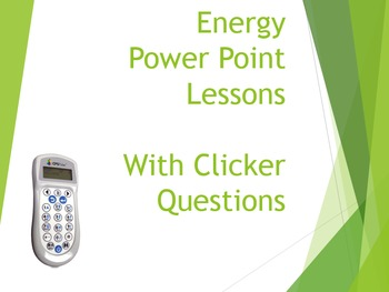 Energy Science PowerPoint Presentation with Clicker Questions