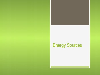Energy Sources PPT by Zie