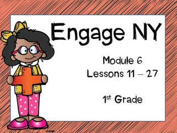Engage NY, 1st Grade Math, Module 6, Lessons 11 - 27, Inte