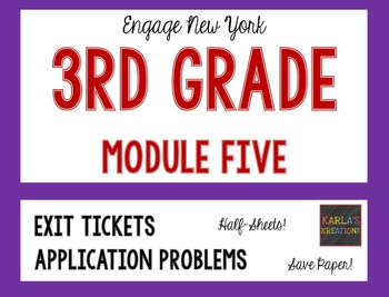 Engage NY 3rd Grade Module 5 Application Problems and Exit