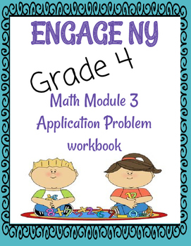 Engage NY, 4th grade, Module 3 Application problems: works