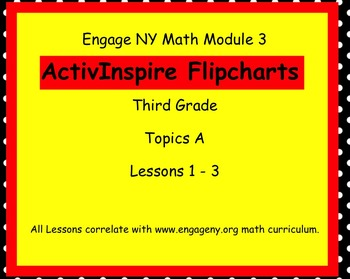 Engage NY ActivInspire Third Grade Math Module 3 Topic A