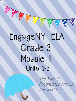 Engage NY ELA, Grade 3, Module 4, Freshwater around the World