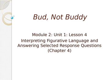 Engage NY ELA Grade 6 Module 2A Unit 1 Lesson 4--Bud, Not Buddy