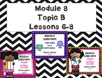 Engage NY - Eureka Math  Module 8: Topic B Lessons 6-8 BUN