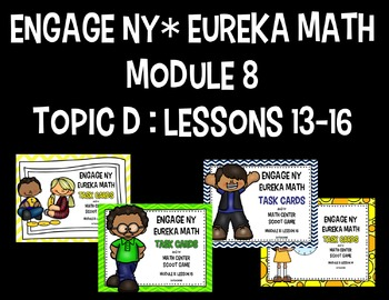 Engage NY - Eureka Math  Module 8: Topic D Lessons 13-16 B