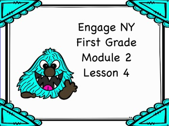 Engage NY First Grade Module 2 Lesson 4