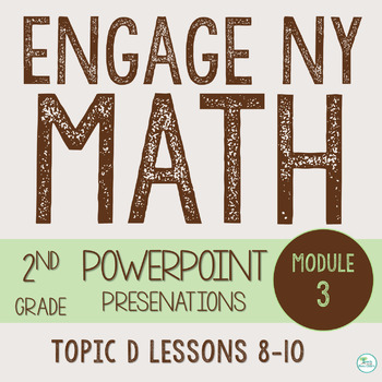 Engage NY Smart Board 2nd Grade Module 3 Topic D (Lessons