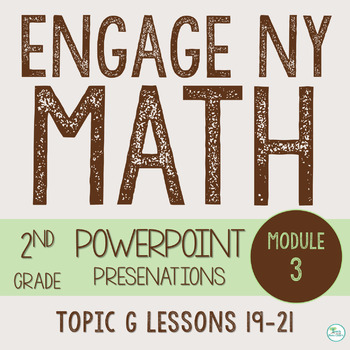 Engage NY Smart Board 2nd Grade Module 3 Topic G (Lessons