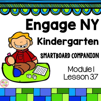 Engage NY Kindergarten Math Module 1 Lesson 37 SmartBoard
