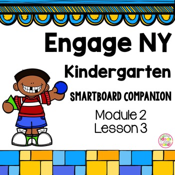 Engage NY Kindergarten Math Module 2 Lesson 3 SmartBoard